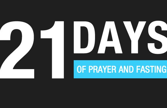 Intro to our 21 days of Prayer and Fasting