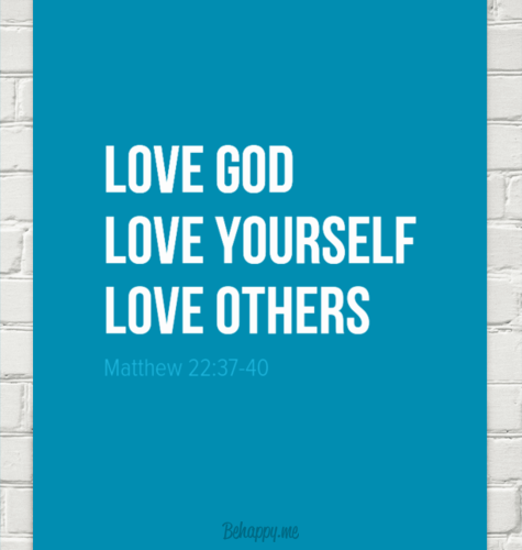 Love God, Love yourself, Love others
