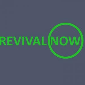 Revival – Now – Part 1