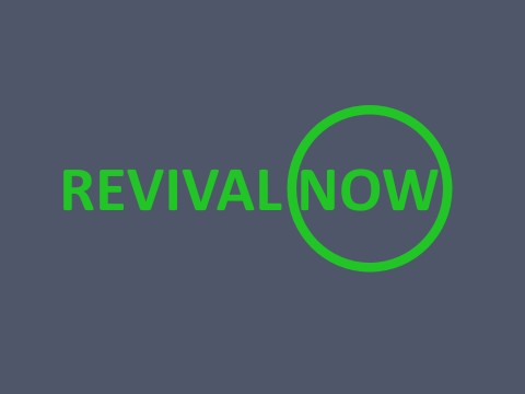 Revival – Now – Part 1